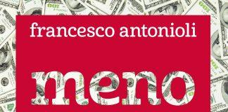 La copertina del volume Meno è di più di Francesco Antonioli